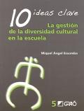10 ideas clave. La gestión de la diversidad cultural en la escuela.