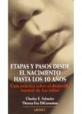 Etapas y pasos desde nacimiento hasta 10 años. Guía práctica sobre el desarrollo normal de los niños
