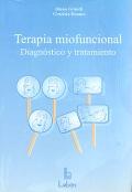 Terapia miofuncional. Diagnóstico y tratamiento.