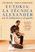 Eutokia: la técnica alexander en el embarazo y el parto.