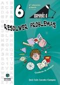 Aprendo a...resolver problemas 6. (11-12 años)