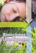 Emociones inteligentes. Lecciones y prácticas creativas de inteligencia emocional.