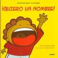 ¡ Quiero un nombre !. Proyecto Noria Infantil - Serie Sin Nombre.
