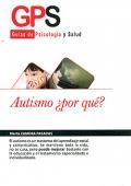 Autismo ¿por qué? Guías de psicología y salud