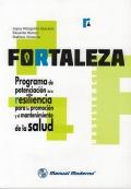 Fortaleza (Manual). Programa de potenciación de la resiliencia para la promoción y el mantenimiento de la salud.
