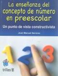 La enseñanza del concepto de número en preescolar. Un punto de vista constructivista.