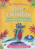 Cleo Cocodrilo. Libro de Actividades para niños con miedo a acercarse