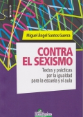 Contra el sexismo. Textos y prácticas por la igualdad para la escuela y el aula