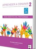 Aprender a convivir 2. Guía profesor y Recursos . Programa para la adquisición de habilidades en educación infantil
