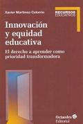 Innovación y equidad educativa El derecho a aprender como prioridad transformadora