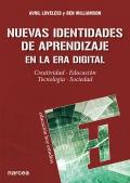 Nuevas identidades de aprendizaje en la era digital Creatividad, educación, tecnología, sociedad