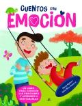 Cuentos con emoción. Un libro para conocer las emociones y aprender a gestionarlas