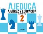 AJEDUCA. Ajedrez y educación. Educación Infantil. Nivel 2.