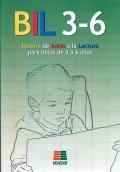BIL 3-6. Bateria de Inicio a la Lectura para niños de 3 a 6 años.