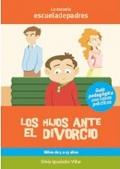 Los hijos ante el divorcio. Guía psicopedagógica con casos prácticos.