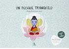Un bosque tranquilo (mindfulness para niños) Incluye libro de trabajo para padres y educadores