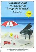 Cuaderno para Vacaciones de Lenguaje Musical. Primer Nivel. Contiene CD.