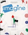 Imagine. El único límite es tu creatividad.