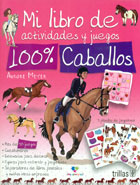 Mi libro de actividades y juegos 100% caballos