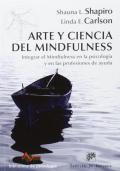 Arte y ciencia del mindfulness Integrar el mindfulness en la psicología y en las profesiones de ayuda