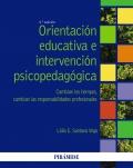 Orientación educativa e intervención psicopedagógica. Cambian los tiempos, cambian las responsabilidades profesionales.