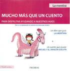 Mucho más que un cuento para disfrutar ayudando a nuestro hijos. Un libro que guía: La mentira y un cuento que ayuda: Miguel y el dragón Edelvín
