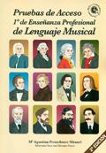 Pruebas de Acceso 1º de Enseñanza Profesional de Lenguaje Musical. Contiene (con CD)