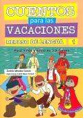 Cuentos para las vacaciones. Repaso de lengua 1. Para niños y niñas de 5 a 7 años.