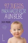 97 juegos para hacer reír a un bebé. el libro más feliz del mundo