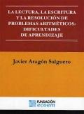 La lectura, la escritura y la resolución de problemas artitméticos: dificultades de aprendizaje.