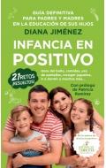 Infancia en positivo. Guía para padres y madres en la educación de sus hijos
