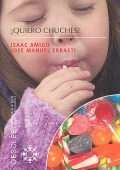 ¡ Quiero chuches !. Los 9 hábitos que causan la obesidad infantil.