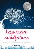 Respiración mindfulness. La manera más sencilla de alcanzar la atención plena