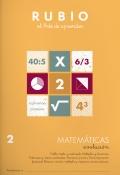 Rubio el arte de aprender. Matemáticas evolución 2. Doble, triple y cuádruple. Múltiplos y divisores. Potencias y raíces cuadradas. Números primos. Descomposición factorial. Mínimo común múltiplo y máximo común divisor.