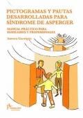 Pictogramas y pautas desarrolladas para Síndrome de Asperger. Manual práctico para familiares y profesionales.