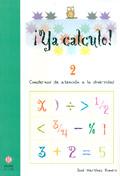 ¡Ya calculo! 2. Cuadernos de atención a la diversidad. Sumas y restas sin llevadas.
