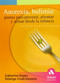 Anorexia, Bulimia. Pautas para prevenir, afrontar y actuar desde la infancia.