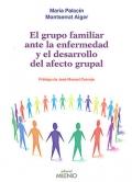 El grupo familiar ante la enfermedad y el desarrollo del afecto grupal.