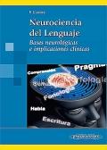 Neurociencia del Lenguaje. Bases neurológicas e implicaciones clínicas.