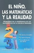 El niño, las matemáticas y la realidad. Problemas de la enseñanza de las matemáticas en la escuela primaria.