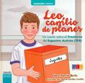 Leo, cambio de planes. Un cuento sobre el Trastorno del Espectro Autista (TEA)