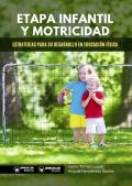 Etapa infantil y motricidad. Estrategias para su desarrollo en educación física