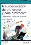 Neuroeducación de profesores y para profesores. De profesor a maestro de cabecera