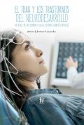El TDAH y los transtornos de neurodesarrollo. Un viaje de las sombras a la luz en unos cuantos capitulos