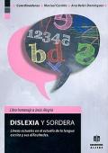 Dislexia y sordera. Líneas actuales en el estudio de la lengua escrita y sus dificultades.