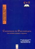 Cuadernos de psicoterapia. Una orientación psicopedagógica e integradora.