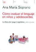 Cómo evaluar el lenguaje en niños y adolescentes. La hora del juego lingüística y otros recursos