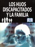 Los hijos discapacitados y la familia.