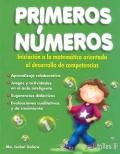 Primeros números. Iniciación a la matemática orientada al desarrollo de competencias.