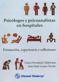 Psicólogos y psicoanalistas en hospitales. Formación, experiencia y reflexiones.